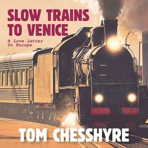 Slow Trains To Venice thumbnail