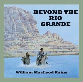 Beyond The Rio Grande thumbnail