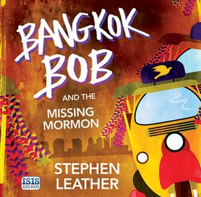 Bangkok Bob And The Missing Mormon thumbnail