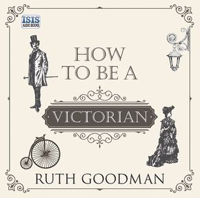 How to be a Victorian thumbnail