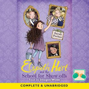 Elspeth Hart And The School For Show-Offs thumbnail