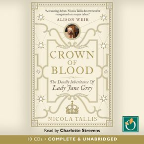 Crown Of Blood: The Deadly Inheritance Of Lady Jane Grey thumbnail