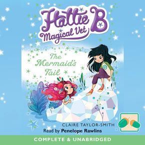 Hattie B, Magical Vet: The Mermaid's Tail thumbnail