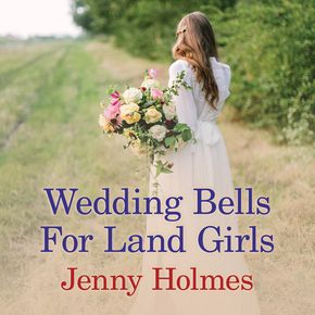 Wedding Bells For Land Girls thumbnail
