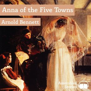 Anna of the Five Towns thumbnail